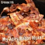Artwork for FC 116: My Achy Bacon Heart