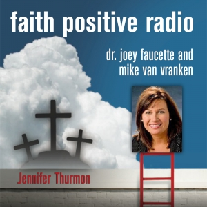 Faith Positive Radio: Jennifer Thurmon