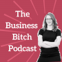 Artwork for Ep.1: Welcome to The Business Bitch Podcast