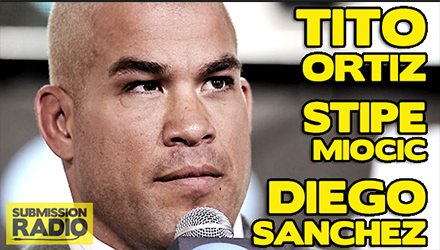 Submission Radio 14/9/14 Tito Ortiz, Stipe Miocic, Diego Sanchez + Michael Bisping & Luke Rockhold