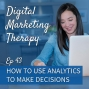 Artwork for Ep 43 | How to use Analytics to Make Decisions