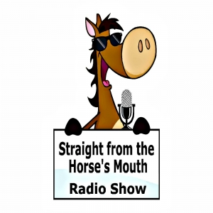 Straight From the Horse's Mouth Radio Show Horse Radio Horse Podcast Creative Equestrians Equestrian Mindset Coaches Equine Artists/Authors Horse Business Entrepreneurs 