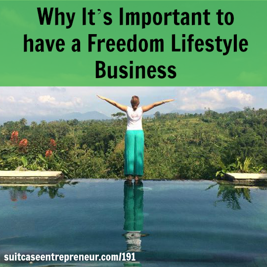 [191] Why It's Important to have a Freedom Lifestyle Business