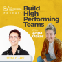 Artwork for Two Experts, One Podcast: Four Habits for High Performing Teams with Steph Clarke