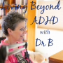 Artwork for ADHD and Executive Function Skills Through Dr B's Eyes - 069