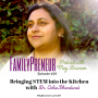 Artwork for Brining STEM into the Kitchen with Dr. Ashie Bhandiwad