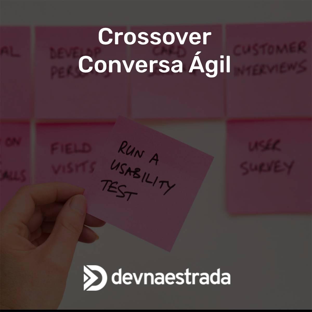 Crossover Conversa Ágil