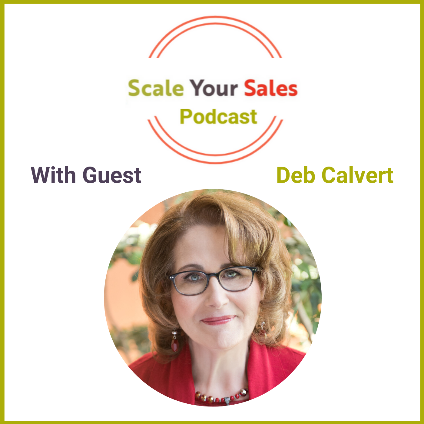 Episode 018 Deb Calvert: Buyers Want Sellers to Show-up As Leaders