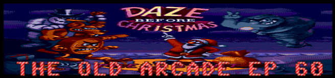 THE OLD ARCADE EP 60 - DAZE BEFORE CHRISTMAS