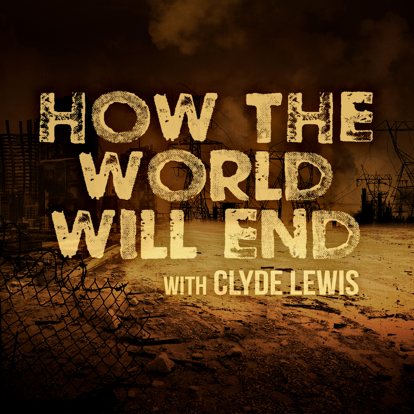How The World Will End With Clyde Lewis show art