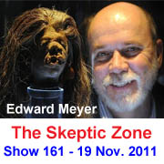 The Skeptic Zone #161 - 19.Nov.2011