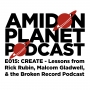 Artwork for E015: CREATE - Lessons from Rick Rubin, Malcom Gladwell, and the Broken Record Podcast