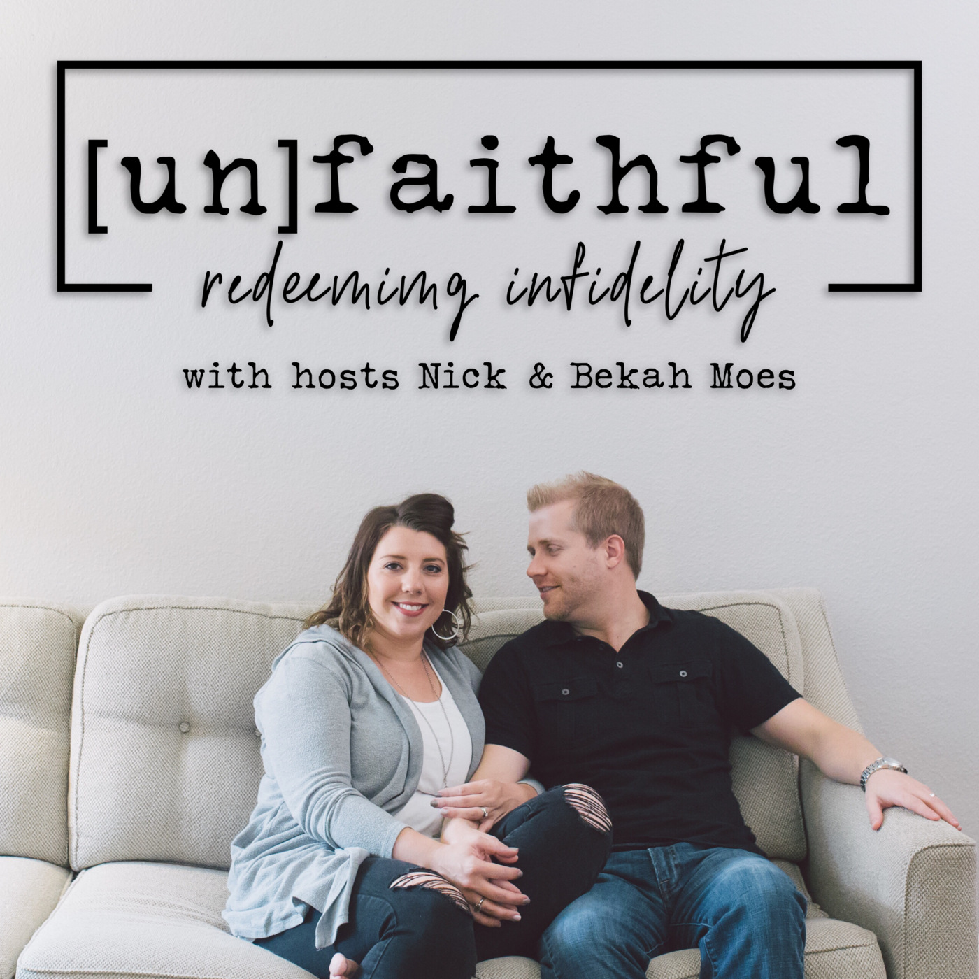 unFAITHFUL: redeeming infidelity on Apple Podcasts