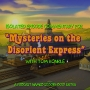 Artwork for 'Mysteries on the Disorient Express' Isolated Episode Commentary with Tom Konkle
