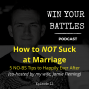 Artwork for EP 11- How to NOT Suck at Marriage: 5 No-BS Tips to Happily Ever After, Co-Hosted by My Wife Jamie