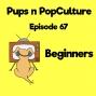 Artwork for Episode 67: Beginners