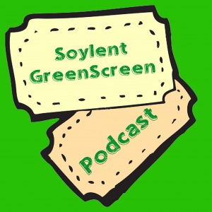 The Soylent GreenScreen Podcast