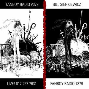 Fanboy Radio #379 - Bill Sienkiewicz LIVE