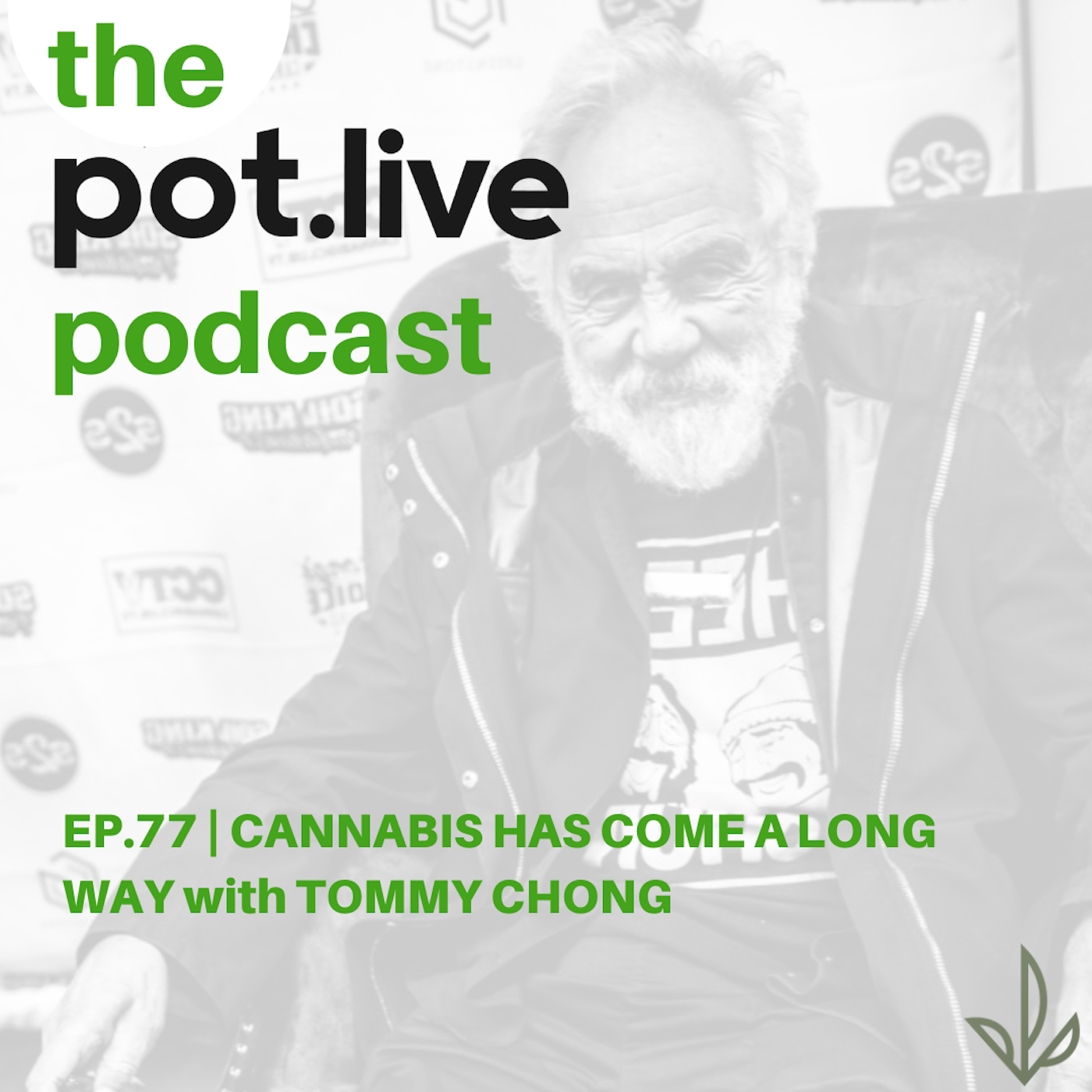 Ep.77 | Cannabis Has Come A Long Way with Tommy Chong