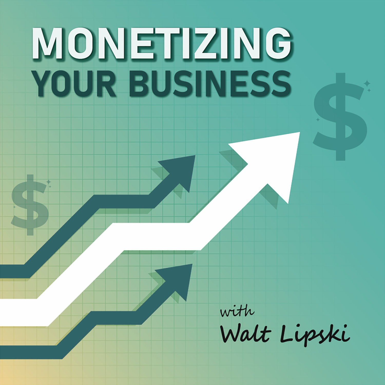 Monetizing Your Business show art