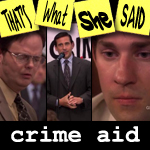 "Episode # 52 -- ""Crime Aid"" (10/23/08)"