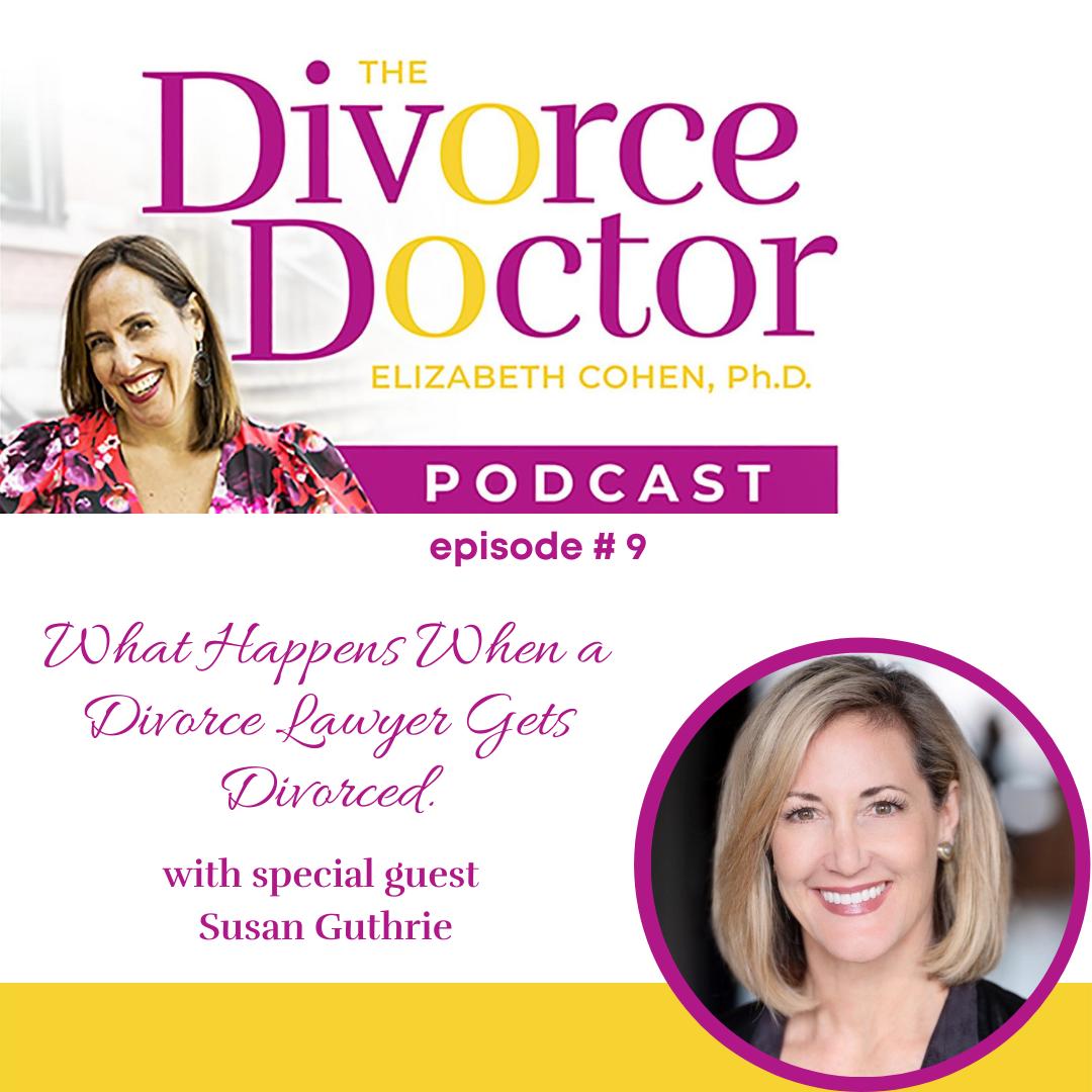 The Divorce Doctor - Episode 09: What Happens When a Divorce Lawyer Gets Divorced