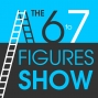 Artwork for The 6 to 7 Figures Show - Episode 008: Driving Traffic - Hotseat with Maggie Benson