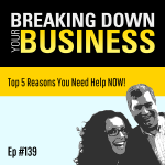 Ask for it! | Top 5 Reasons You Need Help NOW! | Ep. 139 | Small Business | Entrepreneur | Leadership