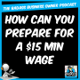 Artwork for How to Prepare for a $15 Minimum Wage
