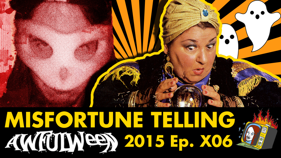 AWFULWEEN 2015 - Ep. X06 (PSYCHICS, GHOST HUNTERS, TAROT CARDS, PRANK CALLS)