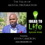 Artwork for Ep 24 - The Value of Mental Preparation with Kevin Cameron