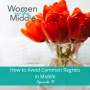 Artwork for EP #91: How to Avoid Common Regrets in Midlife