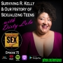 Artwork for Surviving R Kelly & Our History of Sexualizing Teens w/ Dirty Lola - Ep 75