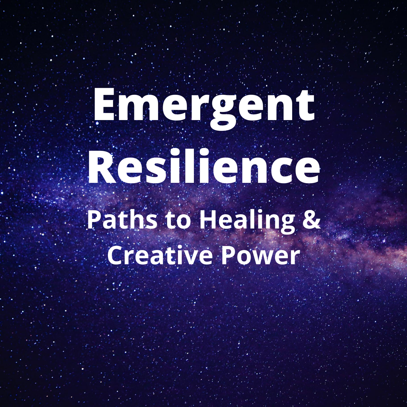 Artwork for Emergent Resilience 01:  My Story, Part 1