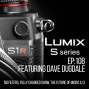 Artwork for Ep108: Panasonic LUMIX S1 & S1r with Dave Dugdale