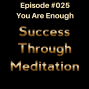 Artwork for Episode #025 - You Are Enough