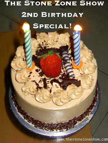 It's our 2nd BIRTHDAY special -The Stone Zone Show-