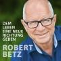 Artwork for Robert Betz - Ein Interview zu seinem Weg - Teil 1