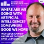 Artwork for WHERE ARE WE GOING WITH  ARTIFICIAL INTELLIGENCE? SOMEWHERE GOOD WE HOPE! #83