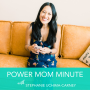 Artwork for 00. Introducing the Power Mom Minute