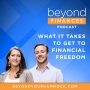 Artwork for Ep 005: What It Takes to Go After Financial Freedom
