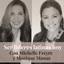Artwork for Episodio 20: Desarrolla tus capacidades de liderazgo. Con Michelle Freyre y Monique Manso