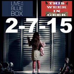 This Week in Geek 2-7-15 Live at the Blue Box