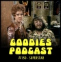 Artwork for Goodies Podcast 150 - Superstar
