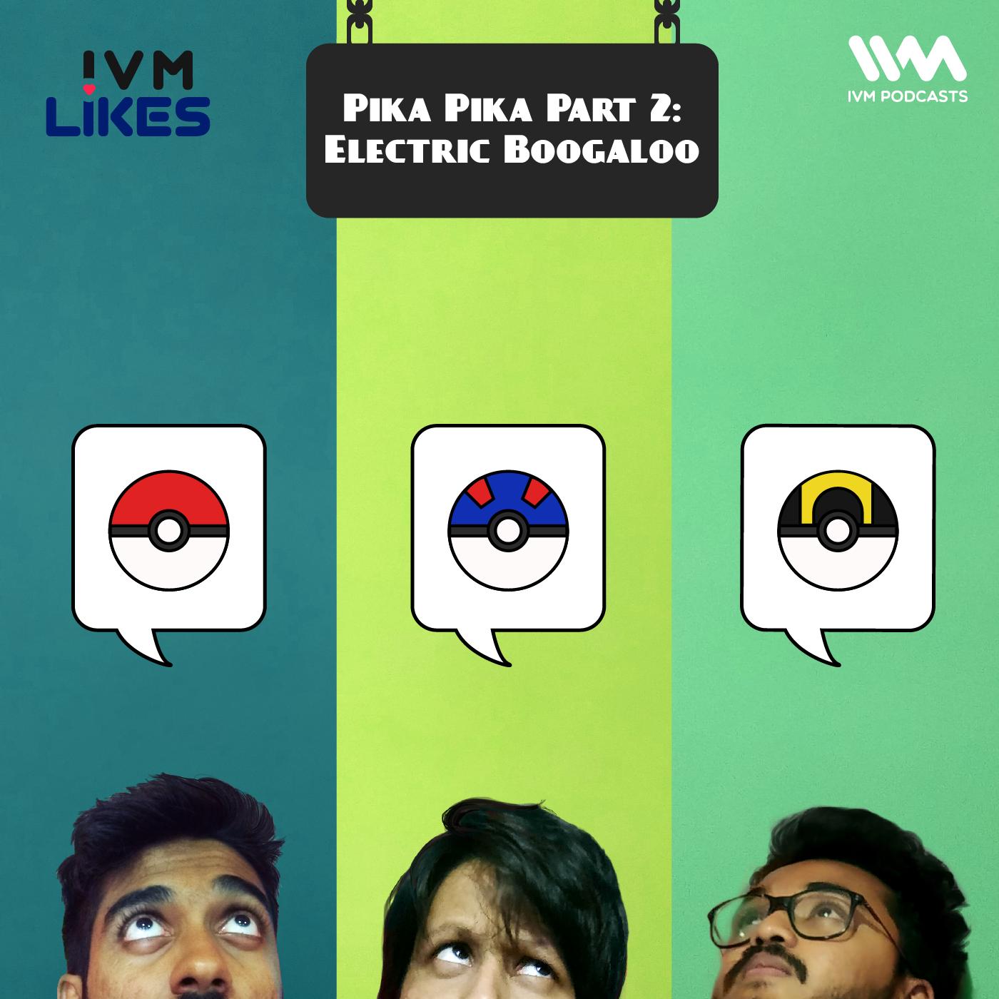 Ep. 122: Pika Pika Part 2: Electric Boogaloo