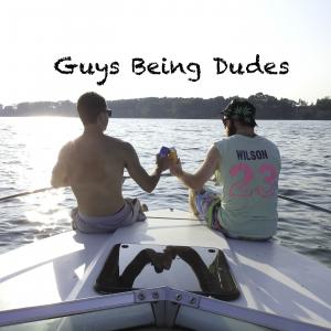 GuysBeingDudes