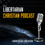 Artwork for Ep 2: Anarchism and Minarchism in Christian Thought