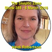 The Skeptic Zone #385 - 6.March.2016
