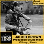 Artwork for 046 Jacob Brown - Production Sound Mixer based out of Chicago, Illinois