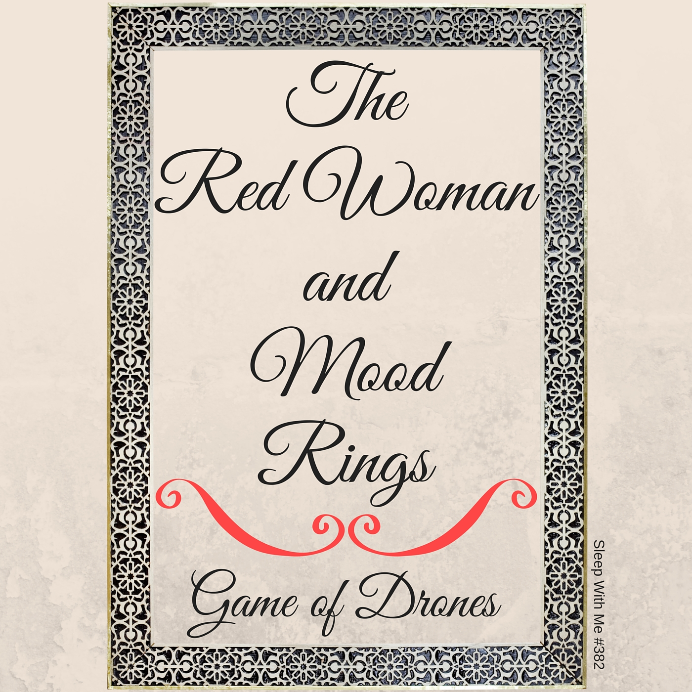 Red Woman and Mood Rings | Game Of Drones Season 6 Opener | Sleep With Me #382